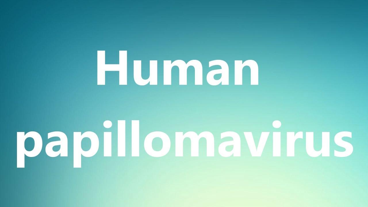 human papillomavirus pronounce medicamente pentru tratarea viermilor la adulți